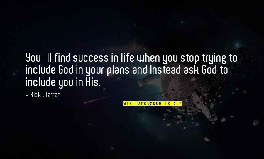 Miriam Funny Quotes By Rick Warren: You'll find success in life when you stop