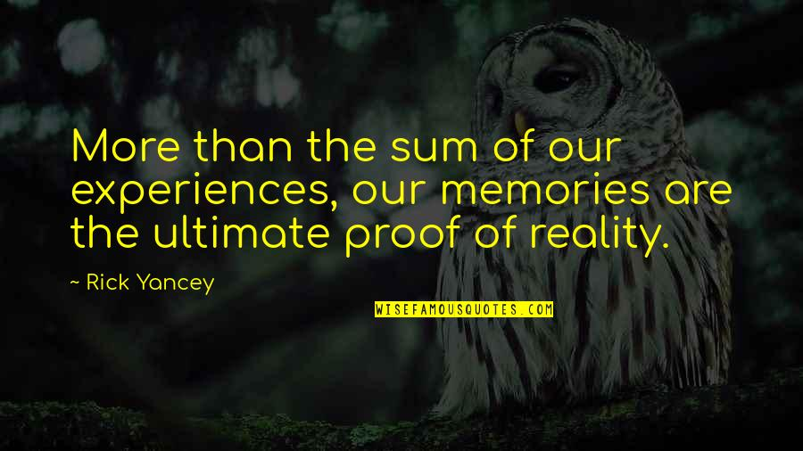 Miriam Funny Quotes By Rick Yancey: More than the sum of our experiences, our