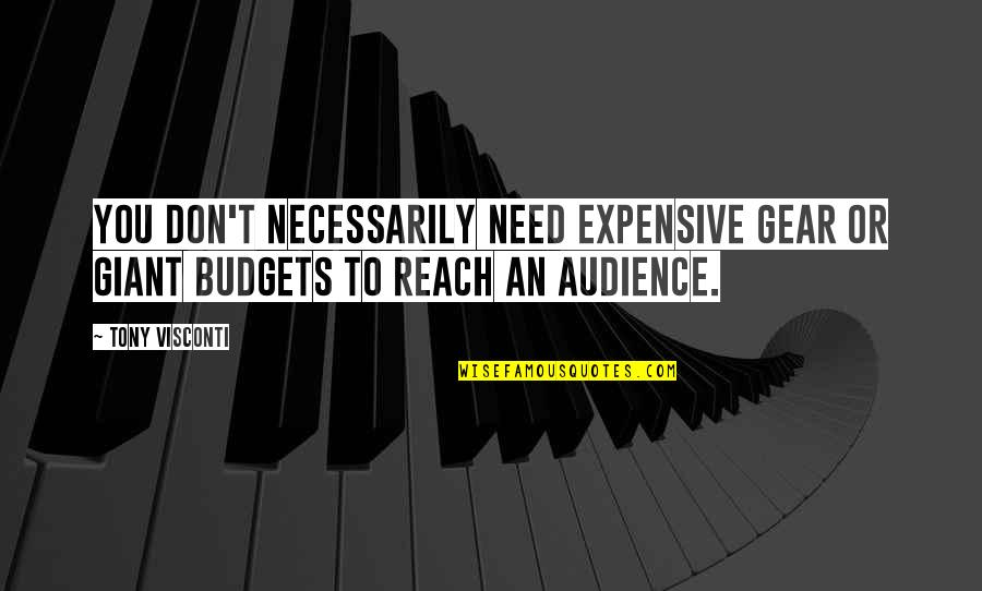 Miriam Funny Quotes By Tony Visconti: You don't necessarily need expensive gear or giant