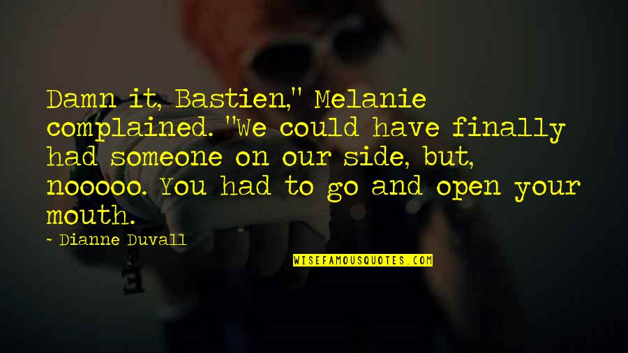 "Mirjam's Quotes By Dianne Duvall: Damn it, Bastien,"" Melanie complained. ""We could have"
