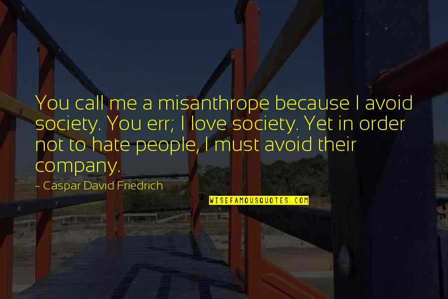 Caspar David Friedrich Quotes: Misanthropy's Quotes: Top 45 Famous Quotes About Misanthropy's