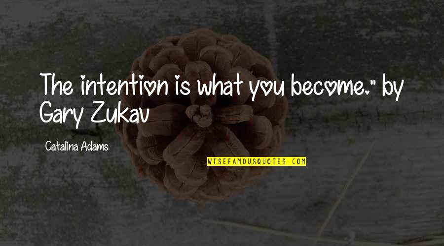 "Mischa Maisky Quotes By Catalina Adams: The intention is what you become."" by Gary"