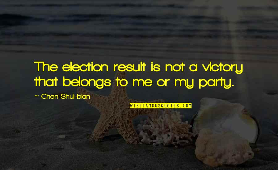 Misfit Lyrics Quotes By Chen Shui-bian: The election result is not a victory that