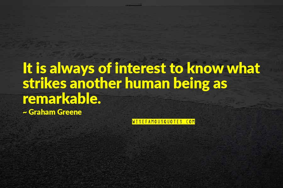 Misfit Lyrics Quotes By Graham Greene: It is always of interest to know what