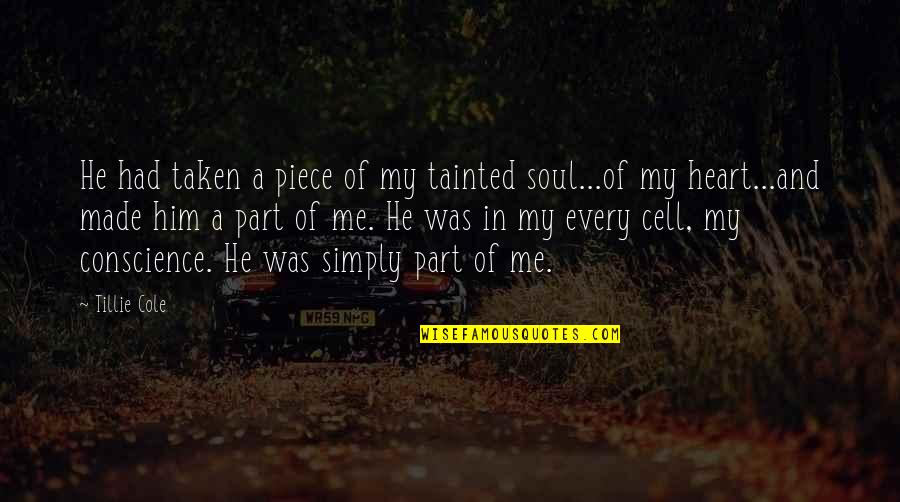 Misfit Lyrics Quotes By Tillie Cole: He had taken a piece of my tainted