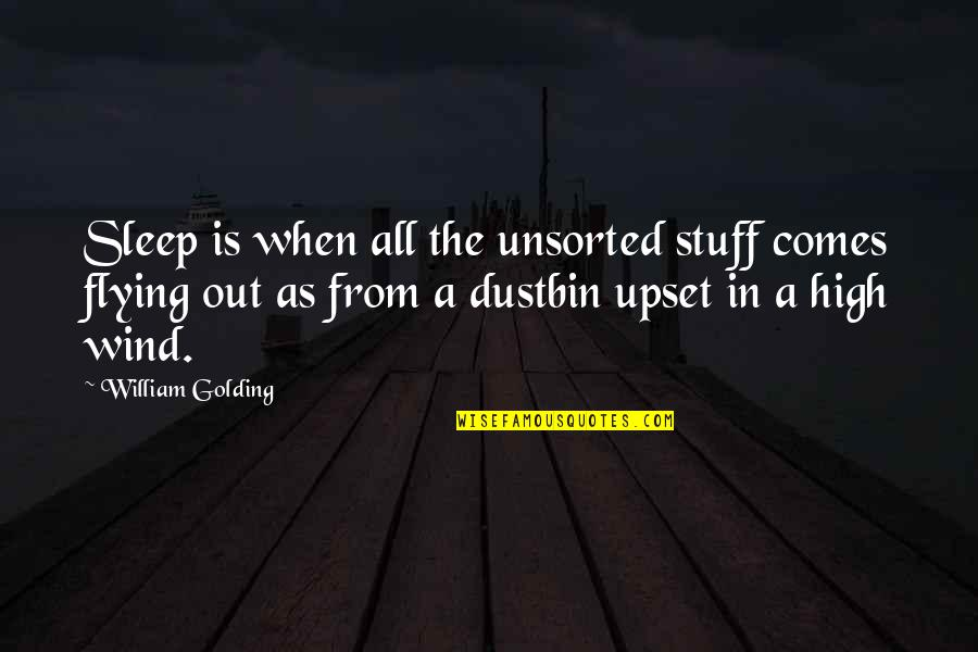 Misogny Quotes By William Golding: Sleep is when all the unsorted stuff comes