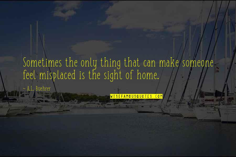 Misplaced Quotes By A.L. Buehrer: Sometimes the only thing that can make someone