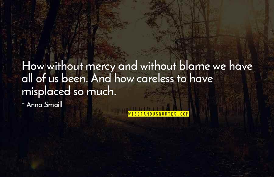 Misplaced Quotes By Anna Smaill: How without mercy and without blame we have