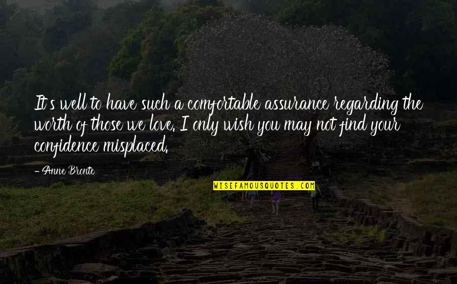 Misplaced Quotes By Anne Bronte: It's well to have such a comfortable assurance