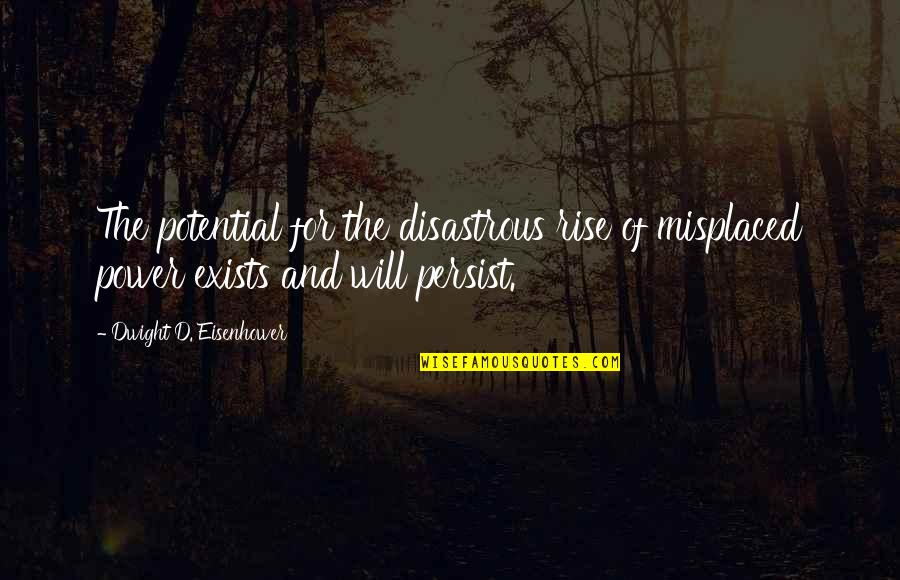 Misplaced Quotes By Dwight D. Eisenhower: The potential for the disastrous rise of misplaced