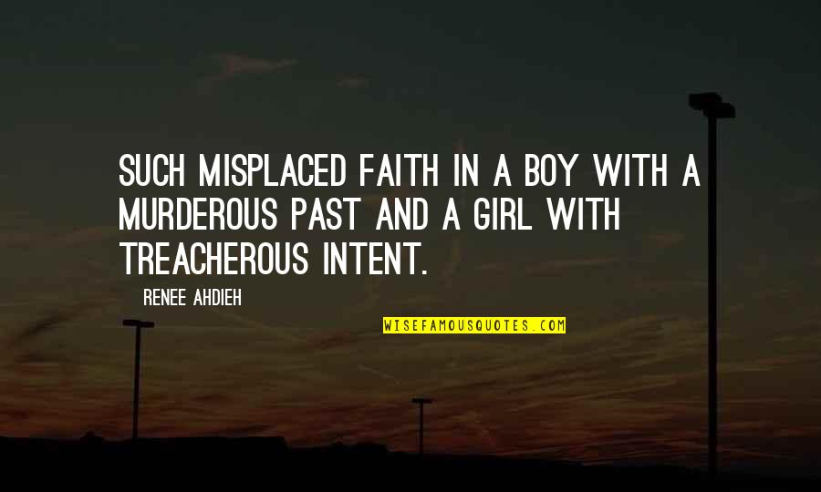 Misplaced Quotes By Renee Ahdieh: Such misplaced faith in a boy with a