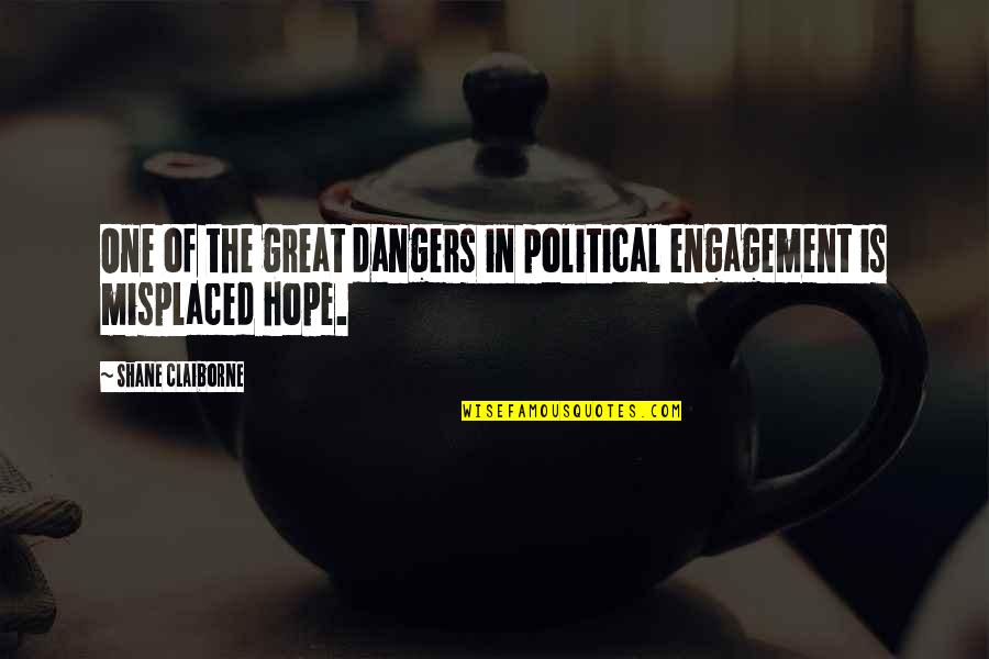 Misplaced Quotes By Shane Claiborne: One of the great dangers in political engagement