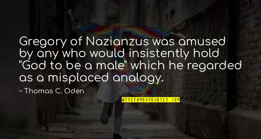 Misplaced Quotes By Thomas C. Oden: Gregory of Nazianzus was amused by any who