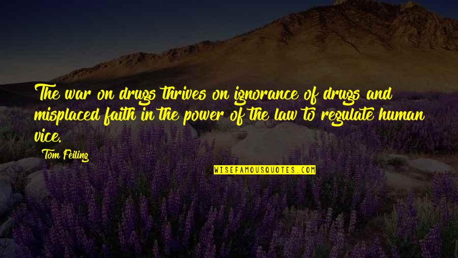 Misplaced Quotes By Tom Feiling: The war on drugs thrives on ignorance of