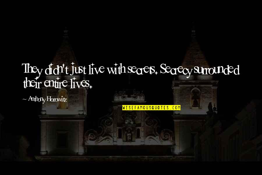 Mispronounced Quotes By Anthony Horowitz: They didn't just live with secrets. Secrecy surrounded