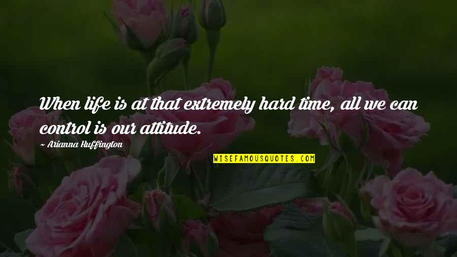 Mispronounced Quotes By Arianna Huffington: When life is at that extremely hard time,