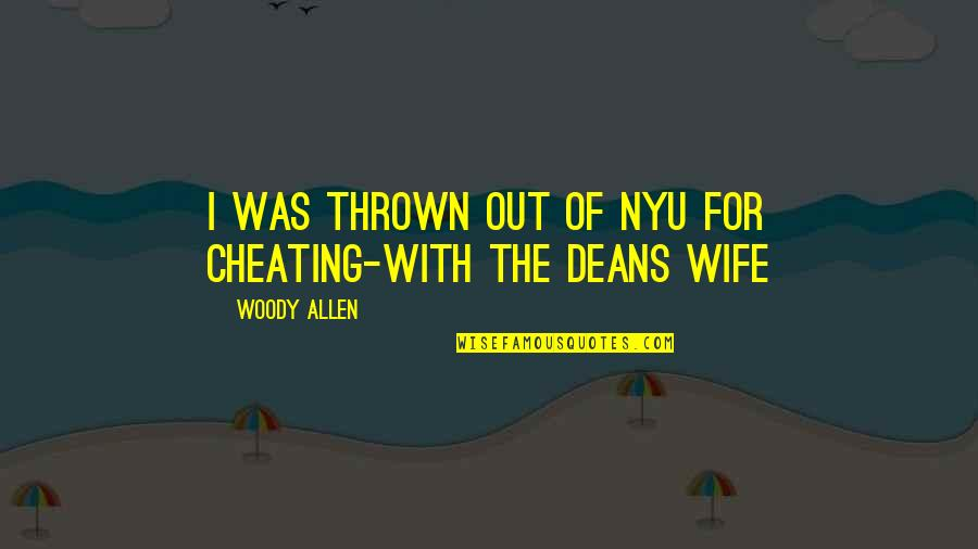 Mispronounced Quotes By Woody Allen: I was thrown out of NYU for cheating-with