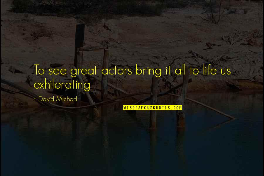 Miss Ellie Quotes By David Michod: To see great actors bring it all to