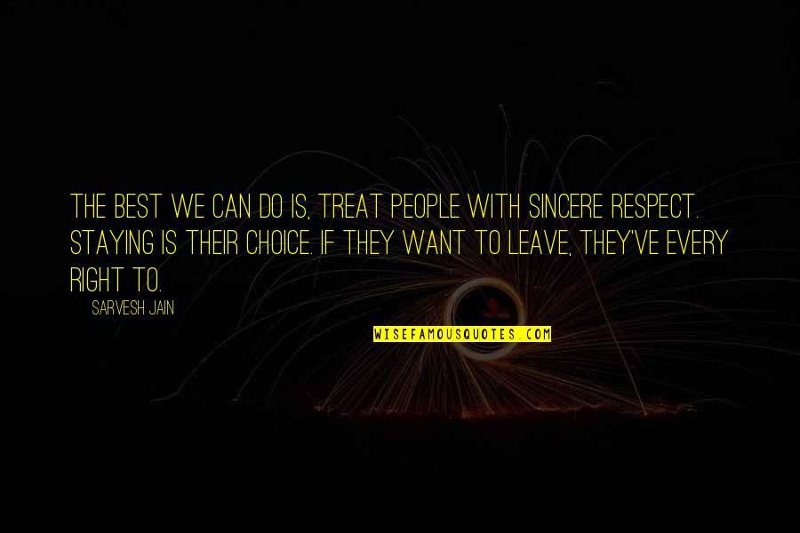 Miss Ellie Quotes By Sarvesh Jain: The best we can do is, treat people