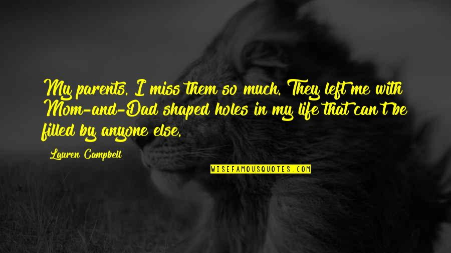 Miss Mom And Dad Quotes By Lauren Campbell: My parents. I miss them so much. They