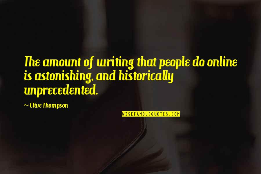 Miss Raine Dance Academy Quotes By Clive Thompson: The amount of writing that people do online