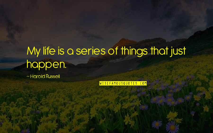 Miss Raine Dance Academy Quotes By Harold Russell: My life is a series of things that