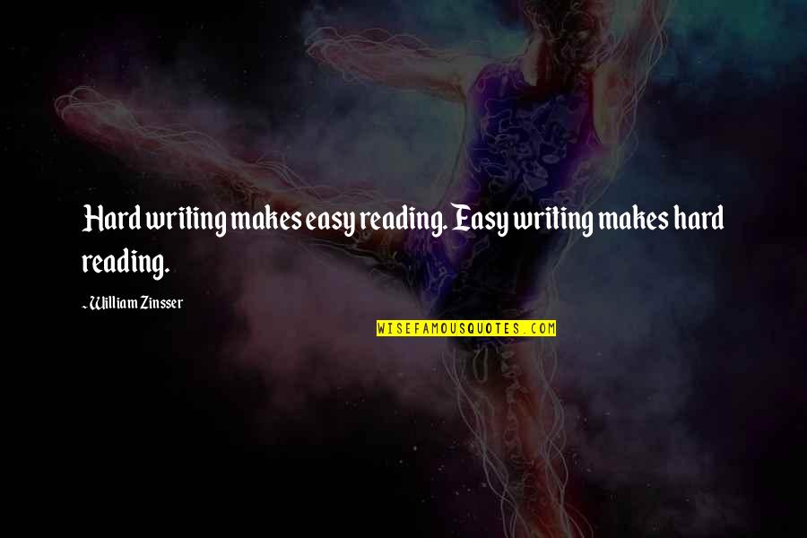 Miss Relationship Quotes By William Zinsser: Hard writing makes easy reading. Easy writing makes