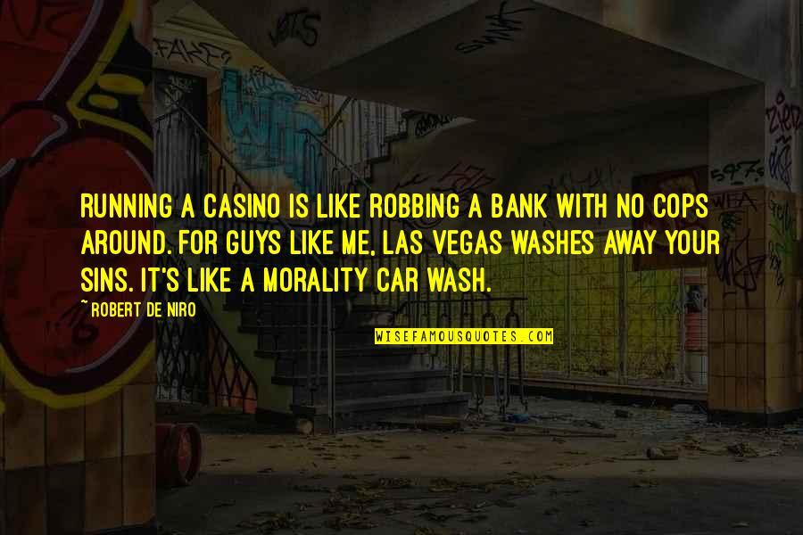 Miss Saeki Quotes By Robert De Niro: Running a casino is like robbing a bank