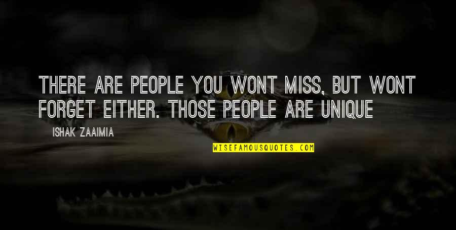 Miss U All Friends Quotes By Ishak Zaaimia: There are people you wont miss, but wont