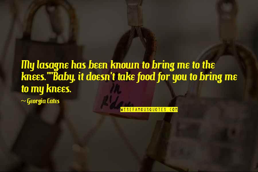 Miss You Sister Quotes By Georgia Cates: My lasagne has been known to bring me