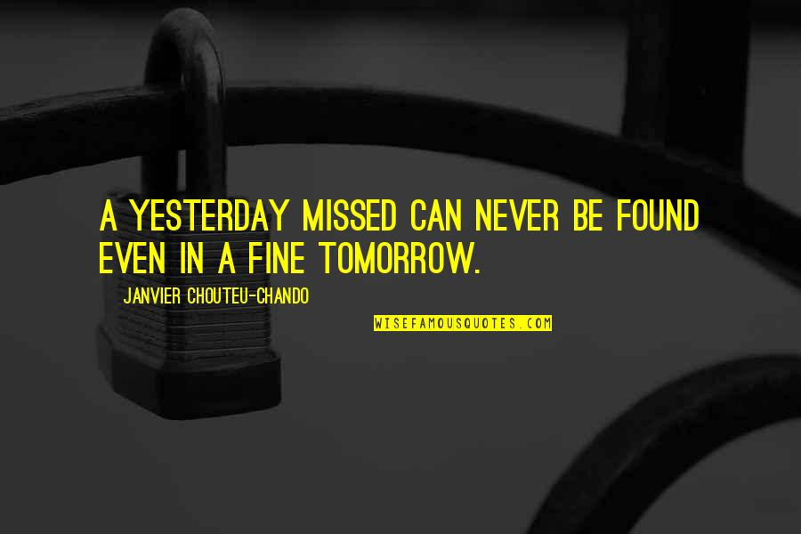 Missed You Friendship Quotes By Janvier Chouteu-Chando: A yesterday missed can never be found even