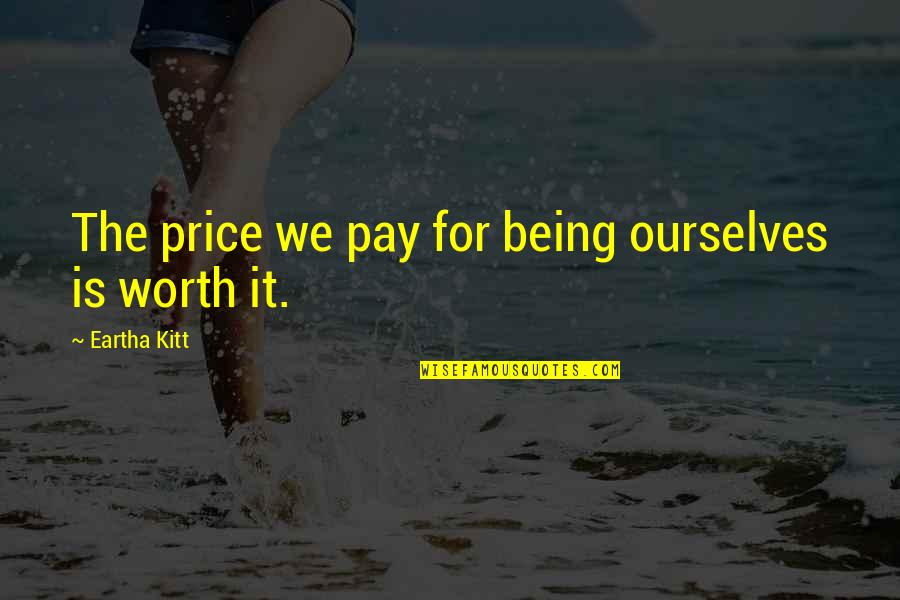 Missing A Group Of Friends Quotes By Eartha Kitt: The price we pay for being ourselves is