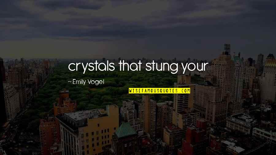 Missing Chandigarh Quotes By Emily Vogel: crystals that stung your