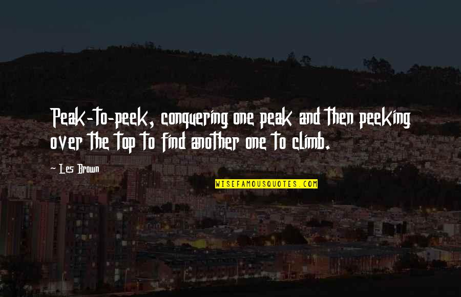 Missing Chandigarh Quotes By Les Brown: Peak-to-peek, conquering one peak and then peeking over