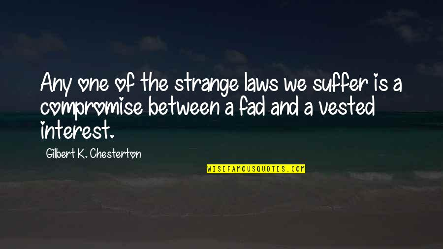 Missing Dad His Birthday Quotes By Gilbert K. Chesterton: Any one of the strange laws we suffer
