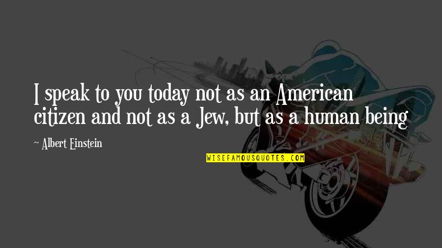 Missing Him Pinterest Quotes By Albert Einstein: I speak to you today not as an