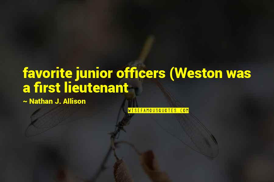 Missing His Eyes Quotes By Nathan J. Allison: favorite junior officers (Weston was a first lieutenant