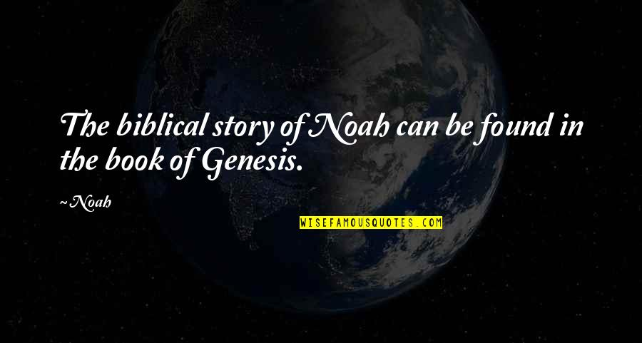 Missing His Eyes Quotes By Noah: The biblical story of Noah can be found