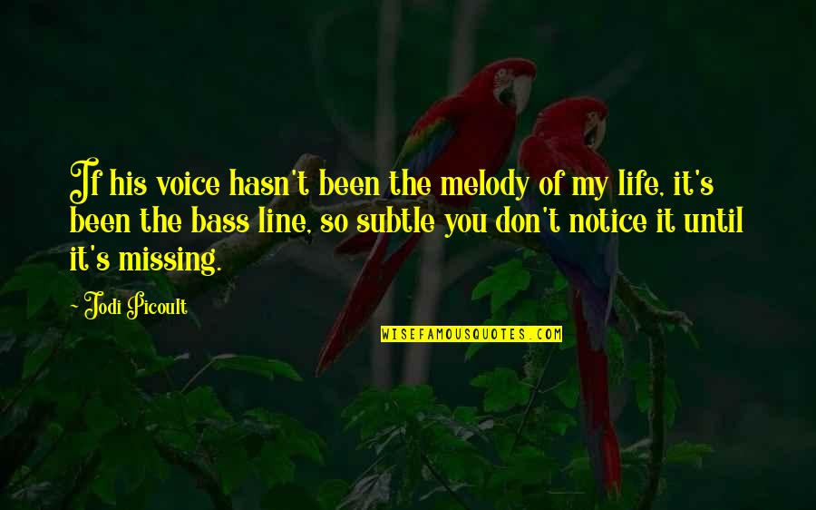 Missing His Voice Quotes By Jodi Picoult: If his voice hasn't been the melody of