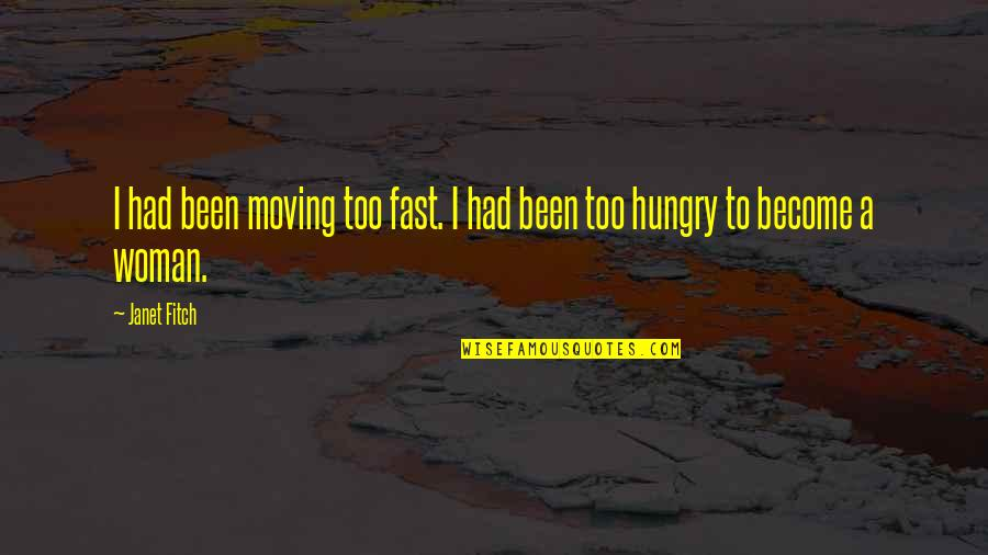 Missing My Boyfriend Instagram Quotes By Janet Fitch: I had been moving too fast. I had