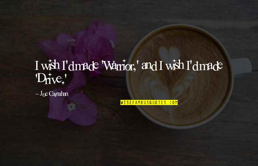 Missing My Boyfriend Instagram Quotes By Joe Carnahan: I wish I'd made 'Warrior,' and I wish
