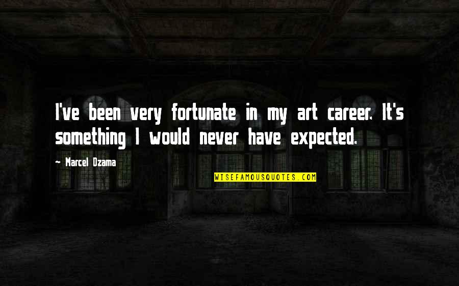 Missing Passed Loved Ones Quotes By Marcel Dzama: I've been very fortunate in my art career.