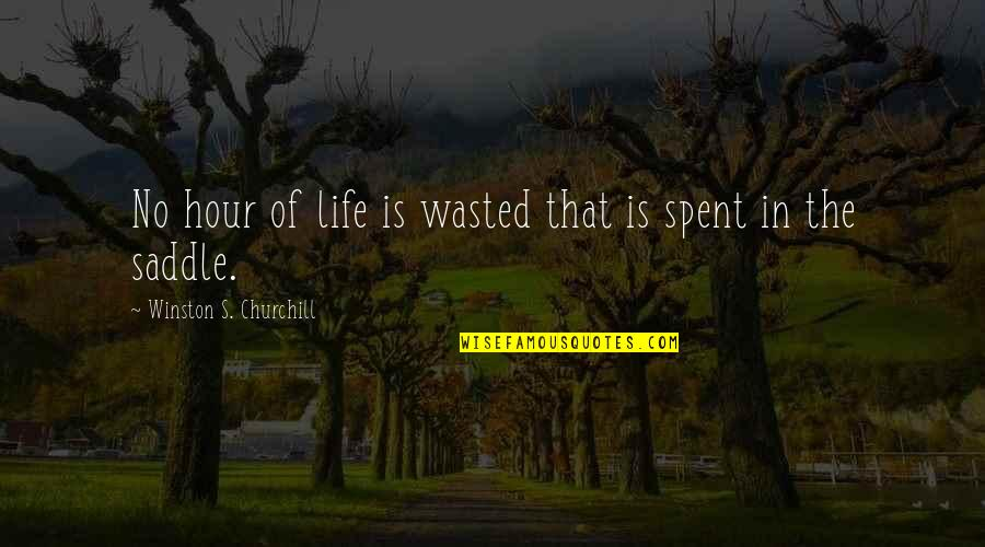 Missing Piece Book Quotes By Winston S. Churchill: No hour of life is wasted that is