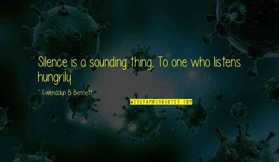 Missing School Days Funny Quotes By Gwendolyn B. Bennett: Silence is a sounding thing, To one who