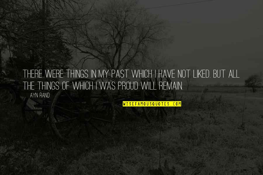 Missing Someone You Hurt Quotes By Ayn Rand: There were things in my past which I