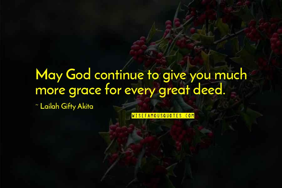 Missing You Happiness Quotes By Lailah Gifty Akita: May God continue to give you much more