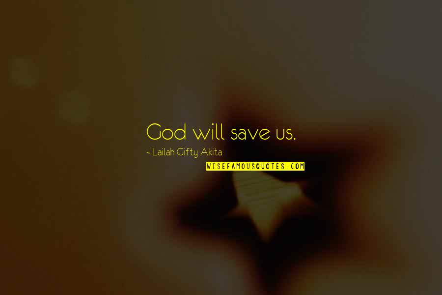 Missing Your Military Man Quotes By Lailah Gifty Akita: God will save us.