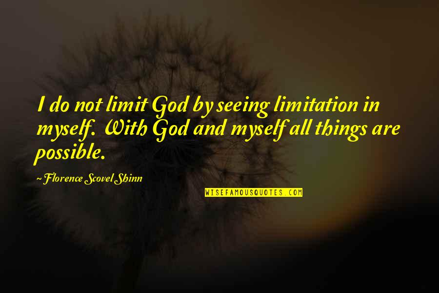Missing Your Relationship Quotes By Florence Scovel Shinn: I do not limit God by seeing limitation