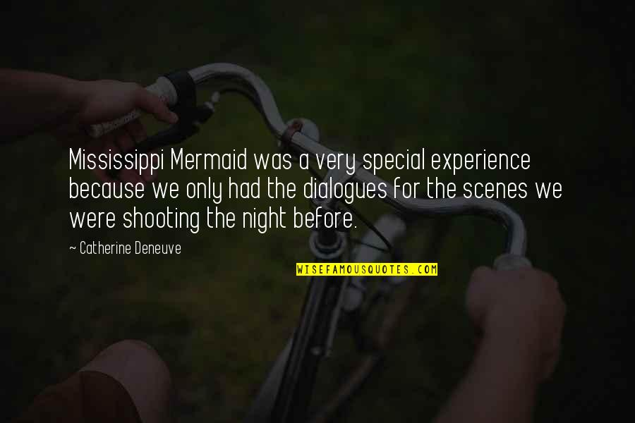 Mississippi Quotes By Catherine Deneuve: Mississippi Mermaid was a very special experience because