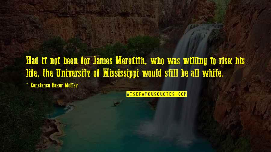 Mississippi Quotes By Constance Baker Motley: Had it not been for James Meredith, who